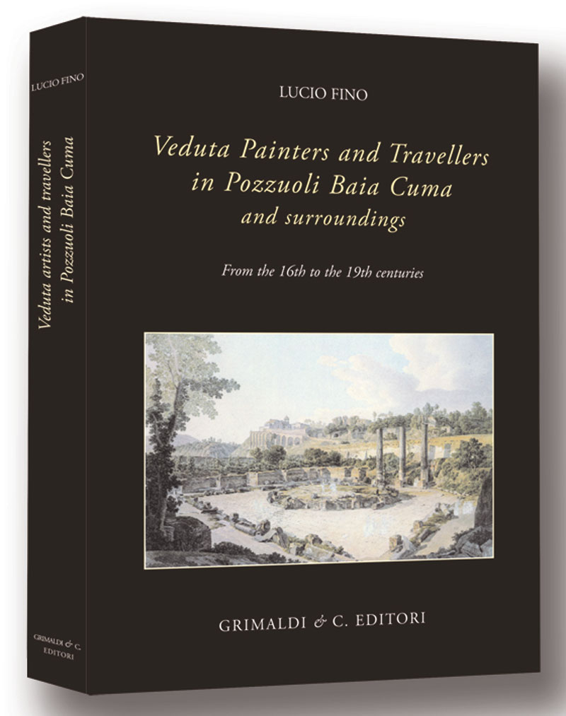 Veduta Painters and Travellers in Pozzuoli Baia Cuma and surroundings From the 16th to the 19th centuries libro antiquaria antiquaria zali antiquaria